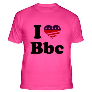 Love Bbc T Shirts  I Love Bbc Shirts & Tees