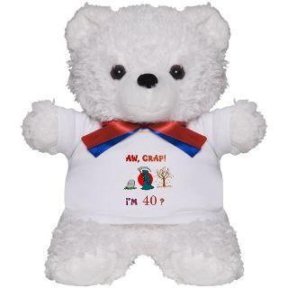 AW CRAP IM 40 Gift Teddy Bear for $18.00