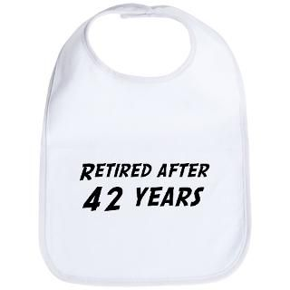 Retired after 42 years Bib for $12.00