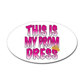 This IS My Prom Dress t shirts gifts  IveAlwaysWantedOneOfThose