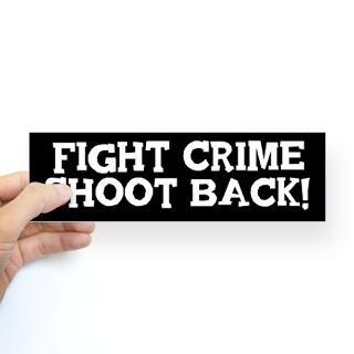 Fight Crime Shoot Back Stickers  Car Bumper Stickers, Decals