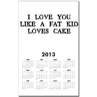 Love You Like a Fat Kid Loves Cake  Humor, Attitude, Rocking Tees