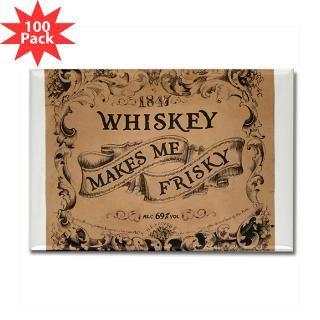 Whiskey Makes Me Frisky  Whiskey Makes Me Frisky