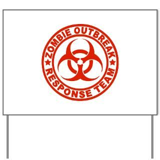 Zombie Outbreak Response Team Yard Sign for $20.00