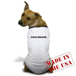 Gold Digger  Funny T Shirts Witty & Offensive Sayings on Tees
