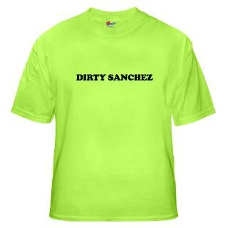 Dirty Sanchez t shirts  Funny T Shirts Witty & Offensive Sayings on