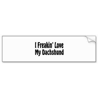 Funny Dachshund Bumper Stickers, Funny Dachshund Bumper Sticker