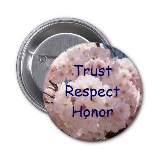 Trust Respect Honor button Pink Spring Blossoms