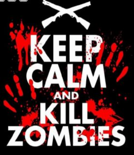 Keep Calm and Kill Zombies Halloween Horror Blood Party Walking Dead