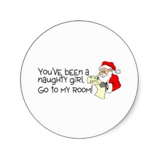 Youve Been A Naughty Girl Go To My Room Stickers