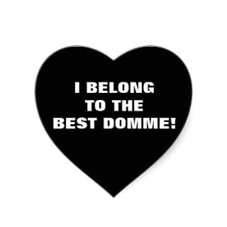 BELONG TO THE BEST DOMME HEART STICKERS