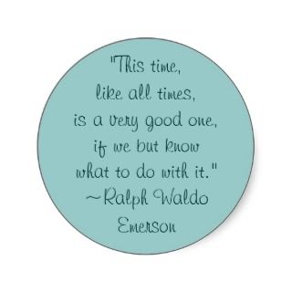 Ralph Waldo Emerson Good Times Quote Sticker