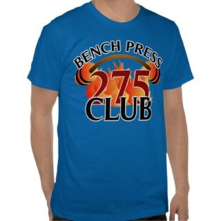 Bench Press 275 Club T Shirt