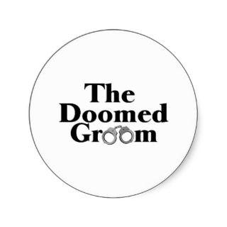 Doomed Groom Round Stickers