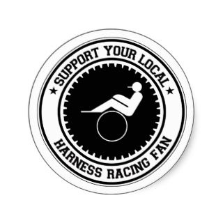 Support Your Local Harness Racing Fan Round Sticker