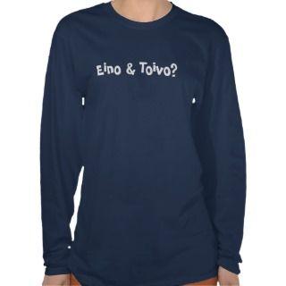 Eino & Toivo? Finnish Finn Joke Funny Pair Humor T shirt