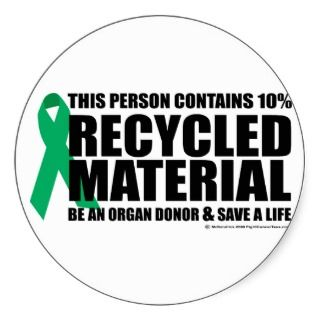 Organ Donor Recycled Material Round Sticker