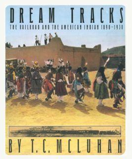 Dream Tracks The Railroad American Indian 1890 1930 w 110 Hand Colored