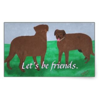 Lets be friends, two brown dogs stickers