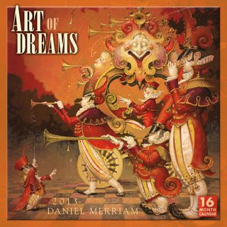 Daniel Merriam Art of Dreams 2013 Wall Calendar