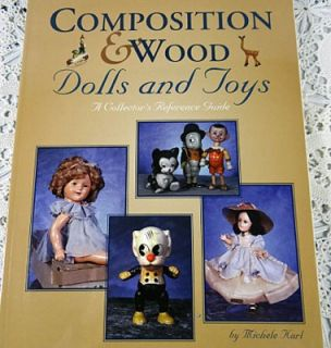 Composition & Wood Dolls & Toys Doll Book Reference Collector Guides