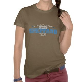 Air Force Base   Sheppard, Texas Tshirt