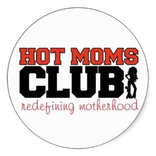 Hot Moms Club  Redifining Motherhood Sticker