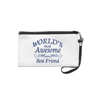 Worlds Most Awesome Best Friend Wristlet Clutches