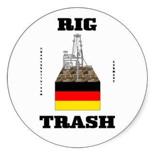 German Rig Trash,Oil Field Trash Sticker,Oil,Gas