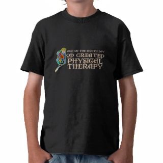 God Created Physical Therapy Tee Shirts