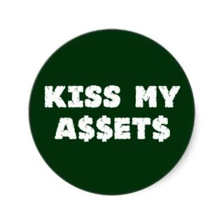 Kiss My Assets Funny Wall Street Stickers