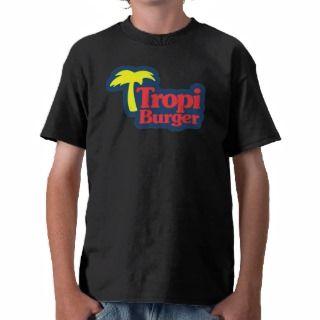 Franela de Tropi Burger   Tropi Burger T Shirt
