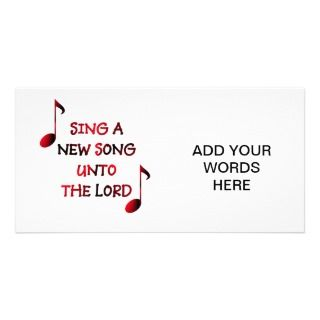 Sing a new song unto The Lord Personalized Photo Card