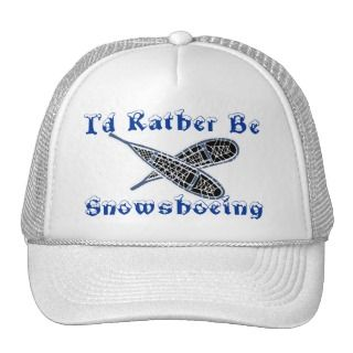 HAT~ Promo for Snowshoes Snow is for snowshoeing