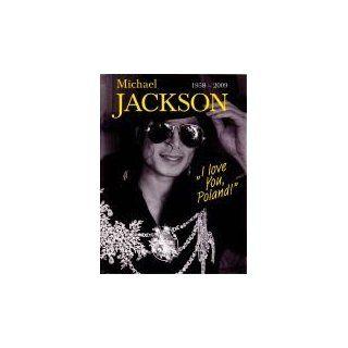 Michael Jackson 1958 2009. I love You, Poland Czes³aw