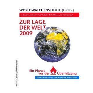 Zur Lage der Welt 2009 Ein Planet vor der Überhitzung. In