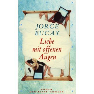 Liebe mit offenen Augen Jorge Bucay Bücher