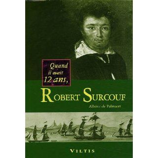 Robert Surcouf Nicolas de Palmaert, Albéric de Palmaert