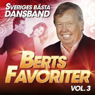Sveriges Bästa Dansband   Berts Favoriter Vol. 3 Various artists