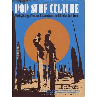 Pop Surf Culture Music, Design, Film, and Fashion from the Bohemian