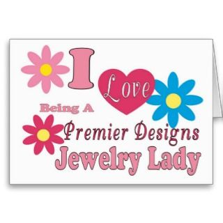 Love Being A Premier Designs Jewelry Lady Series Greeting Card