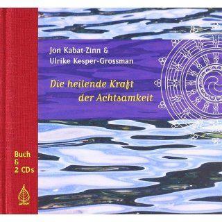 Die heilende Kraft der Achtsamkeit Jon Kabat Zinn, Ulrike