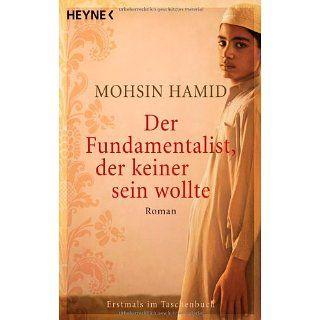 Der Fundamentalist, der keiner sein wollte: Roman: Mohsin
