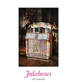 Jukeboxes   2013 Easel/Desk Calendar Calendars