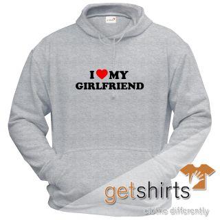 love Shirt  Hoodie   I love my girlfriend  NEU