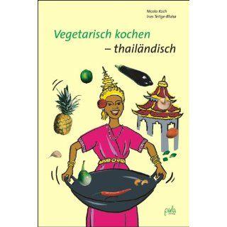 Vegetarisch kochen   thailändisch Nicola Koch, Ines