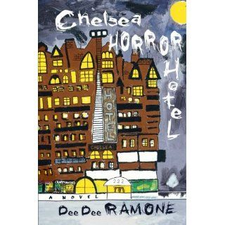 Chelsea Horror Hotel A Novel Dee Dee Ramone Englische