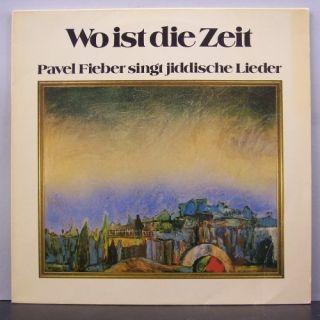 Pavel Fieber   Sing Jüdische Lieder / Wo Ist Die Zeit