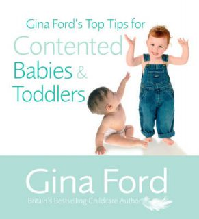Gina Fords Top Tips For Contented Babies, Gina Ford 0091912725