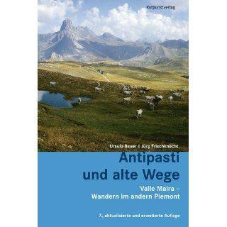 Antipasti und alte Wege Valle Maira   Wandern im andern Piemont